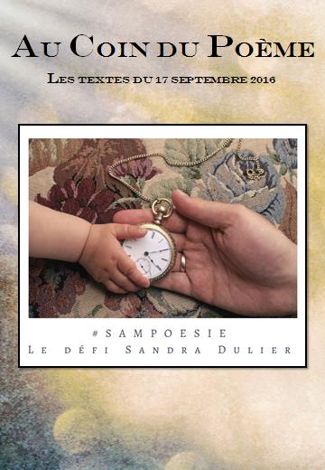Au coin du poème 3 - revue poésie - atelier d'écriture collectif Sampoésie - défi Sandra Dulier - Généalogie, temps, transmission, racines -  Plus d'infos  http://www.sandradulier.com/blog/do/tag/sampoesie