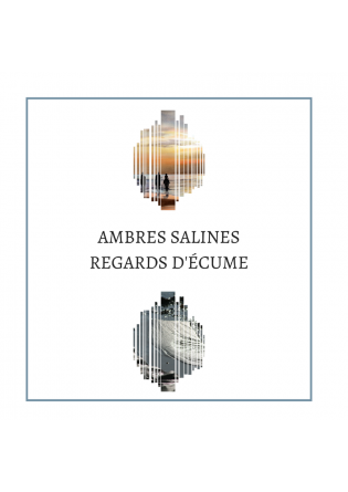 Ambres salines regards d ecume