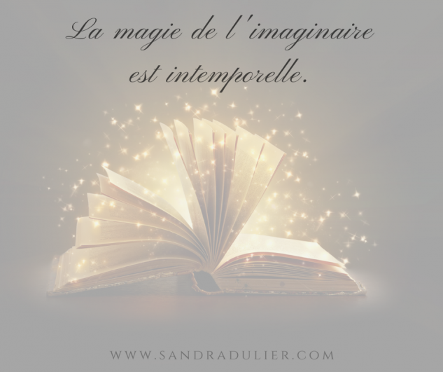 Citation Noël - La magie de l'imaginaire est intemporelle. Sandra Dulier