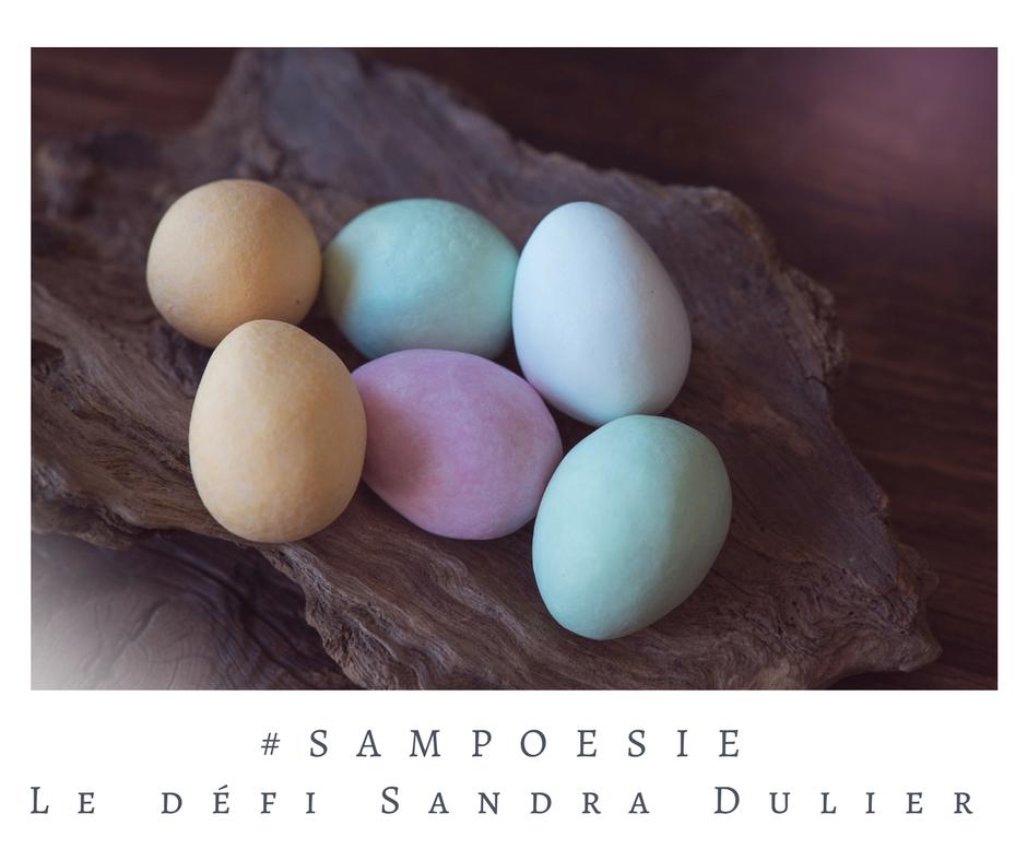 Un défi littéraire… écrire un poème #Sampoésie. Oeufs de Pâques, printemps, couleurs, pastels.
