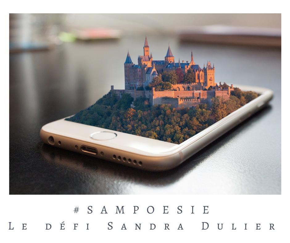 Un défi littéraire… écrire un poème #Sampoésie. Château, voyage, portable, tourisme.