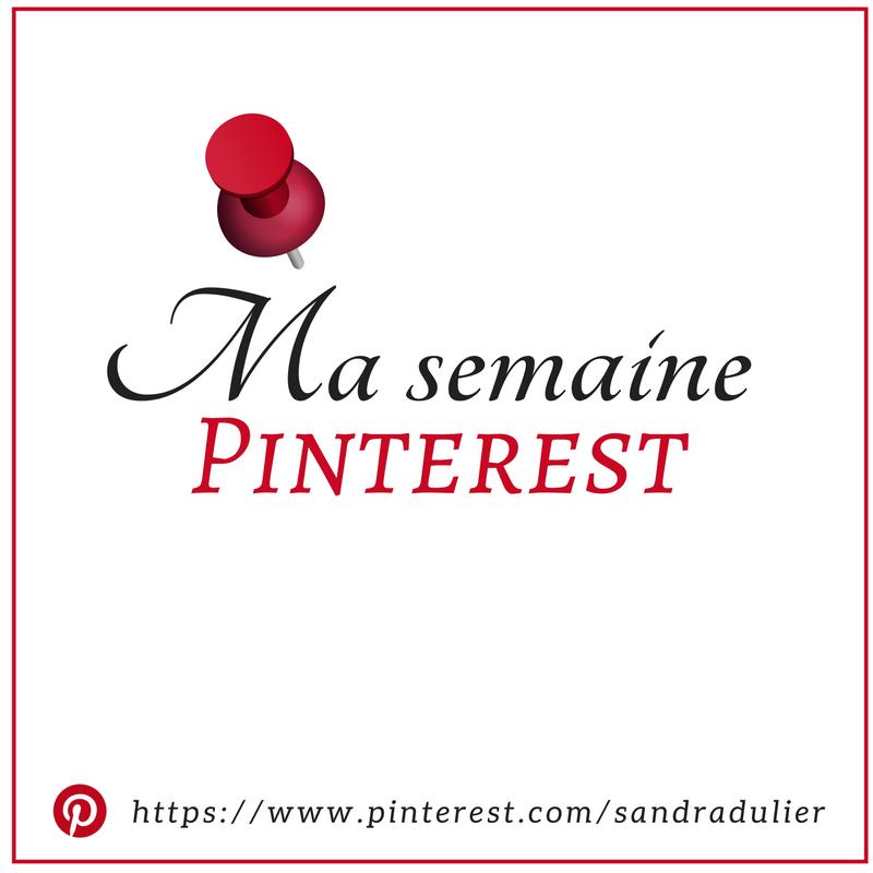 Ma semaine Pinterest par Sandra Dulier