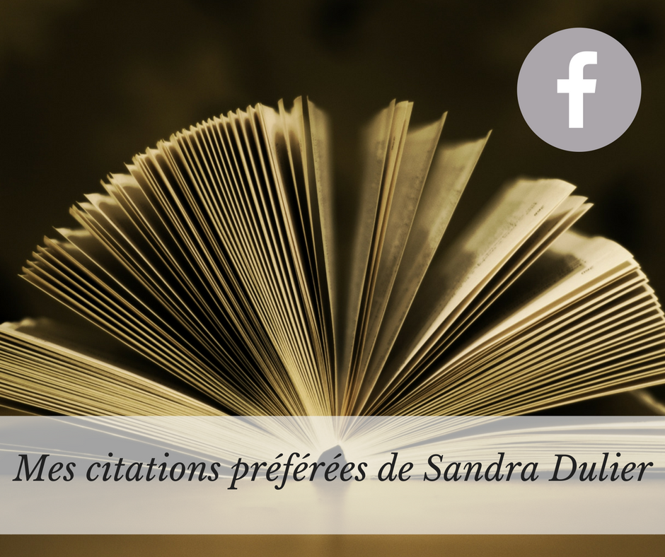 Mes citations preferees de Sandra Dulier, groupe Faceebook