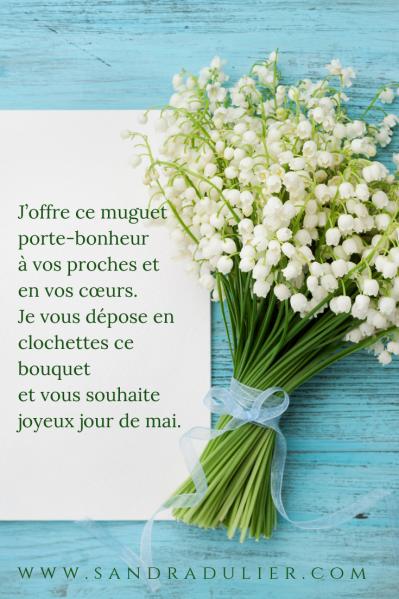 J'offre ce muguet porte-bonheur à vos proches et en vos cœurs. Je vous dépose en clochettes ce bouquet et vous souhaite joyeux jour de mai. Sandra Dulier