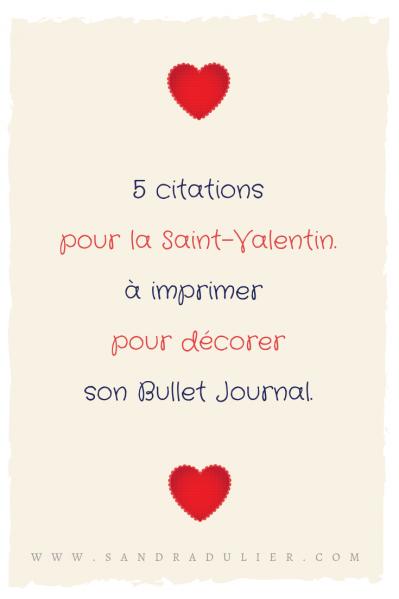 5 citations pour la Saint-Valentin à imprimer pour décorer son Bullet Journal. Cœur, lettering, scrapbooking, graphisme, citation.